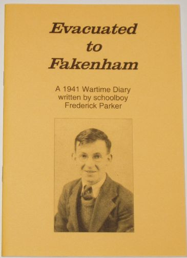 Evacuated to Fakenham - A 1941 Wartime Diary written by schoolboy Frederick Parker